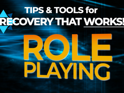 [Video] Role Playing – Tips & Tools for Recovery That Works!