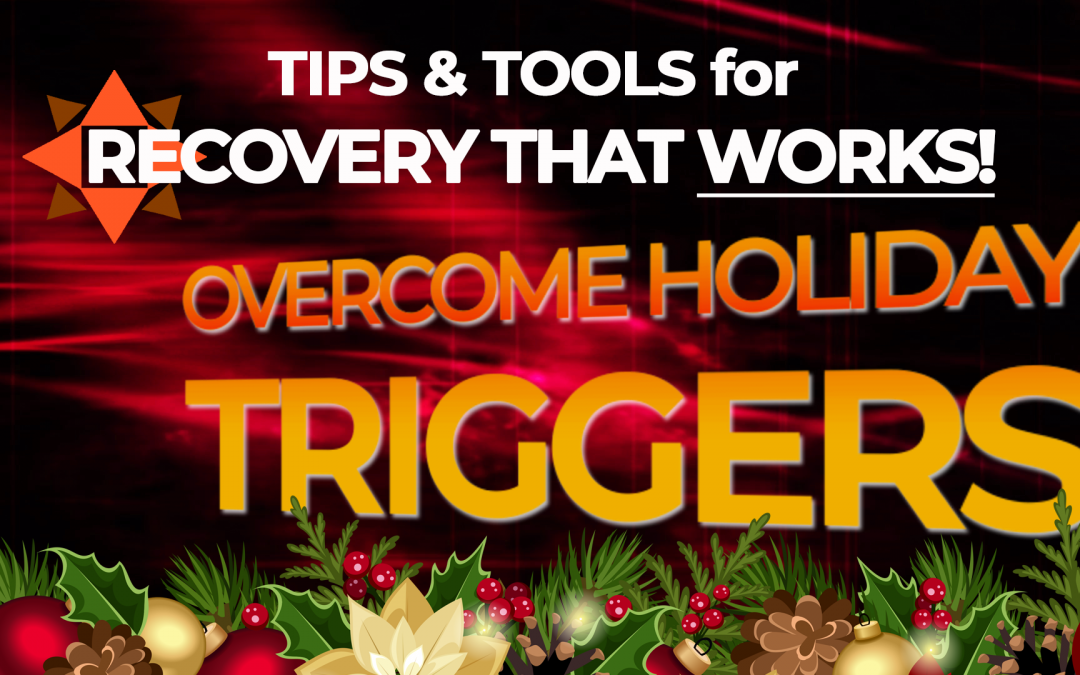 [Video] Overcoming Holiday Triggers – Tips & Tools for Recovery That Works!
