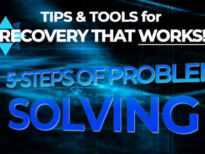 [Video] 5 Steps of Problem Solving – Tips & Tools for Recovery That Works!