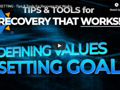 [Video] Goal Setting – Tips & Tools for Recovery That Works!