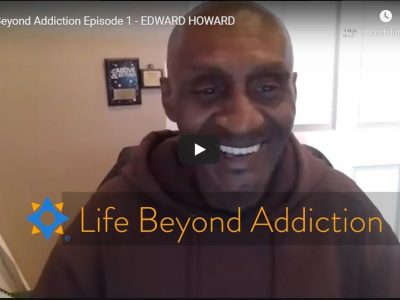 [Video] Life Beyond Addiction – Edward Howard