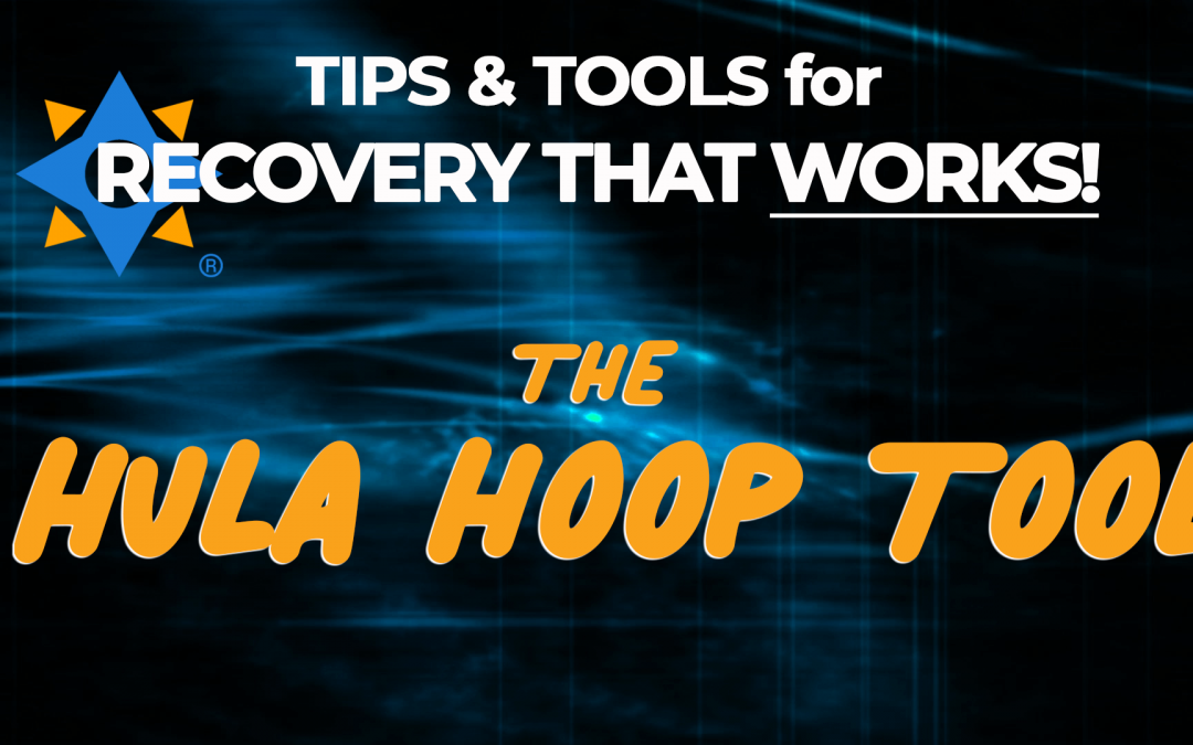 [Video] Hula Hoop Tool – Tips & Tools for Recovery That Works!
