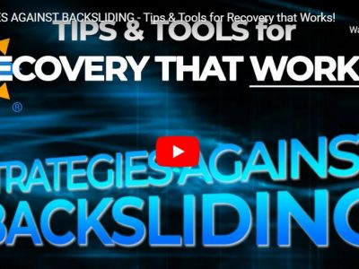 [Video] Strategies Against Backsliding – Tips & Tools for Recovery That Works!