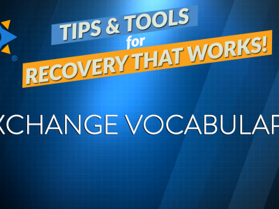 [Video] Exchange Vocabulary – Tips & Tools for Recovery That Works!